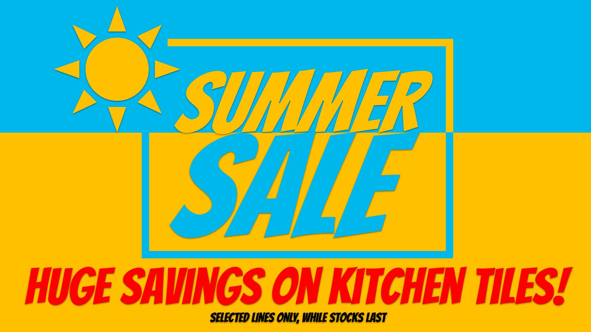 Summer Sale Kitchen Tiles